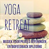 Yoga Retreat - Chillout Lounge Meditatie Instrumental Musiek voor Pilates Oefeningen en Biofeedback Opleiding by Fitness Chillout Lounge Workout
