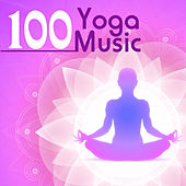 Yoga Music 100 - Top Yoga Class Songs for Hatha and Kundalini Mindfulness Meditation Techniques by Yoga Music