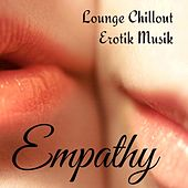 Play & Download Empathy - Lounge Chillout Erotik Musik für Massage-Therapie Romantischer Abend by Various Artists | Napster