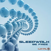 Play & Download Be Free by Sleepwalk | Napster