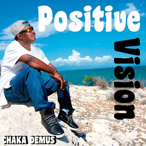 Play & Download Positive Vision by Chaka Demus | Napster