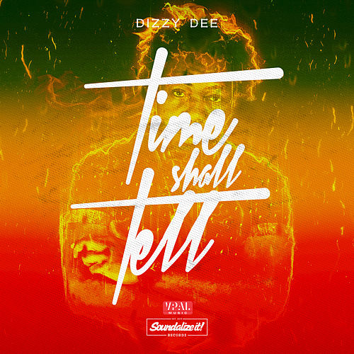 Play & Download Time Shall Tell by Dizzy Dee | Napster