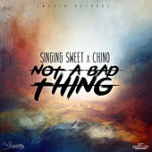 Play & Download Not a Bad Thing - Single by Chino | Napster