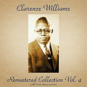 Play & Download Remastered Collection, Vol. 4 (All Tracks Remastered 2016) by Clarence Williams | Napster