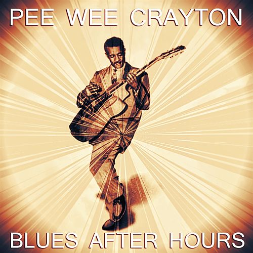 Blues After Hours by Pee Wee Crayton
