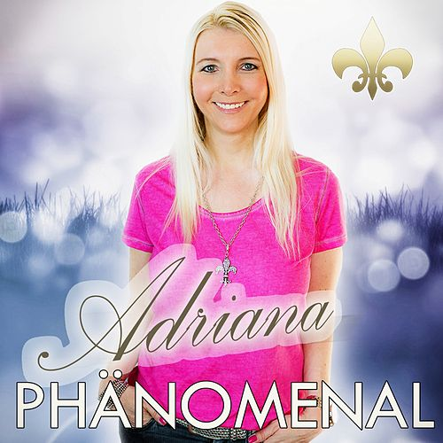 Play & Download Phänomenal by Adriana | Napster