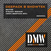 Play & Download Skitzo & Steady Rockin (100% Deepack Mix) by Deepack | Napster