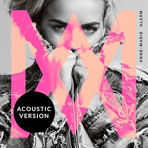 Alarm (Acoustic Version) by Anne-Marie