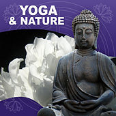Yoga & Nature – Nature Sounds for Yoga Meditation, Mantra, Kundalini Yoga, Asian Zen Spa, Reiki, Yoga Healing, Relaxation Meditation, Nature Sounds by Yoga Music