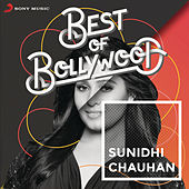 Play & Download Best of Bollywood: Sunidhi Chauhan by Various Artists | Napster