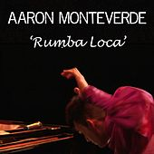 Play & Download Rumba Loca by Aaron Monteverde | Napster
