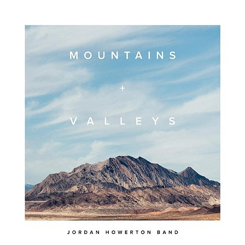 Play & Download Mountains and Valleys by Jordan Howerton Band | Napster