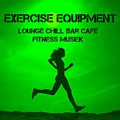 Exercise Equipment - Lounge Chill Bar Café Fitness Musiek voor Spinning Hardlopen Biofeedback Opleiding by Cafe Chillout de Ibiza