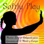 Play & Download Softly Play - Musica Lounge Chill Relajante para Ejercicios de la Mente y Cuerpo, Salud y Bienestar Solución de Problemas by Ibiza Fitness Music Workout | Napster