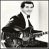 Play & Download Trini López en Español by Trini Lopez | Napster