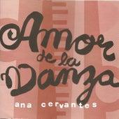 Play & Download Amor De La Danza by Ana Cervantes | Napster