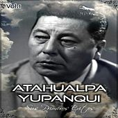 Play & Download Atahualpa Yupanqui - Sus Primeros Éxitos, Vol. 1 by Atahualpa Yupanqui | Napster