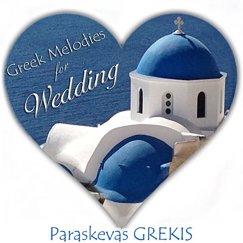 Play & Download Greek Melodies for Wedding by Paraskevas Grekis | Napster