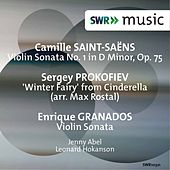 Play & Download Saint-Saëns: Violin Sonata No. 1 - Prokofiev: Cinderella: The Winter Fairy - Granados: Violin Sonata by Jenny Abel | Napster