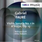 Fauré: Violin Sonata No. 1 in A Major, Op. 13 by WILLIAM KROLL