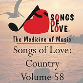 Play & Download Songs of Love: Country, Vol. 58 by Various Artists | Napster