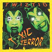 Play & Download Toxic Terror by Twiztid | Napster