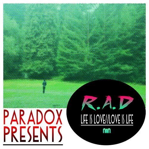 Play & Download Life Is Love / / Love Is Life by rad. | Napster