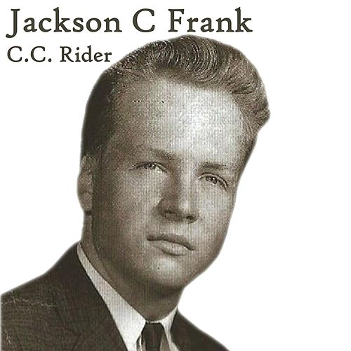 Play & Download C.C. Rider by Jackson C. Frank | Napster