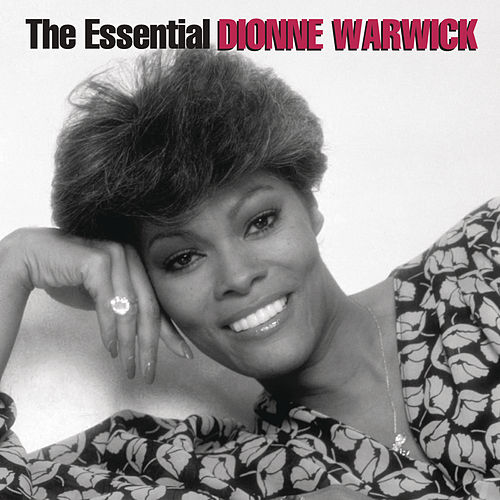 The Essential Dionne Warwick - The Arista Years by Dionne Warwick