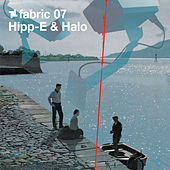 Play & Download fabric 07: Hipp-e & Halo by Various Artists | Napster