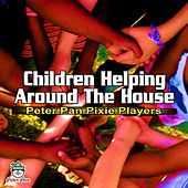 Children Helping Around the House by Peter Pan Pixie Players