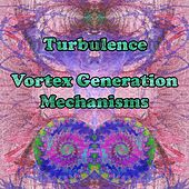 Vortex Generation Mechanisms by Turbulence