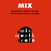 Play & Download Mix: Musikaliska möten i Sverige - Musical Encounters in Sweden by Various Artists | Napster