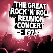 Play & Download The Great Rock 'N' Roll Reunion 1975 by Various Artists | Napster