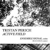 Play & Download Active Field by Ensemble Signal Tristan Perich | Napster