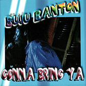 Gonna Bring Ya by Buju Banton