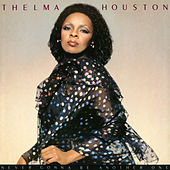 Play & Download Never Gonna Be Another One by Thelma Houston | Napster