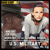 Play & Download Workout to the Running Songs U.S. Military, Vol. 2 by The U.S. Armed Forces | Napster