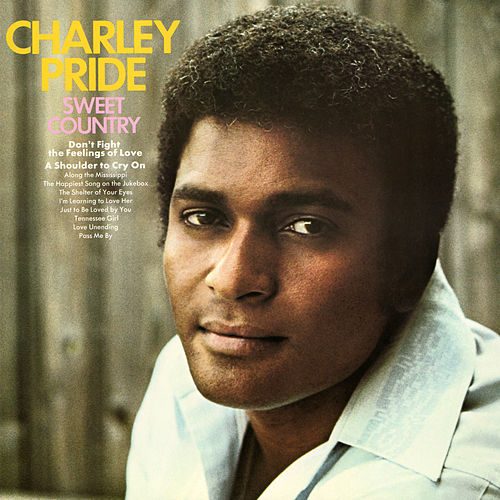Play & Download Sweet Country by Charley Pride | Napster