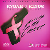 Play & Download Fuck Cancer by Rydah J. Klyde | Napster