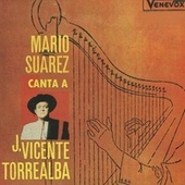 Play & Download Mario Suarez Canta a J. Vicente Torrealba by Mario Suarez | Napster