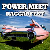 Play & Download Power Meet - Raggarfest by Various Artists | Napster