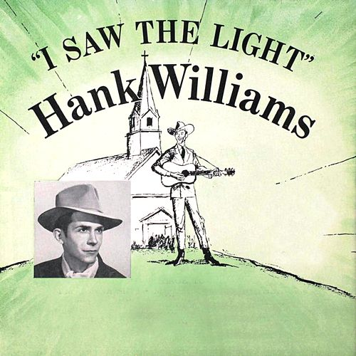 I Saw the Light by Hank Williams