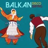 Balkan Disco Swing by Various Artists