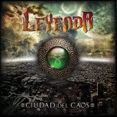 Ciudad del Caos by Leyenda