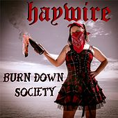 Play & Download Burn Down Society by Haywire | Napster