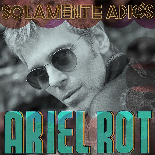 Play & Download Solamente Adiós by Ariel Rot | Napster