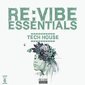 Re:Vibe Essentials - Tech House, Vol. 6 by Various Artists