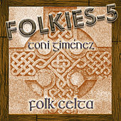 Play & Download Folkies-5 (Folk Celta) by Toni Giménez | Napster