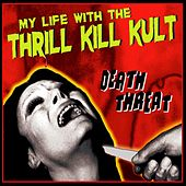 Death Threat by My Life with the Thrill Kill Kult